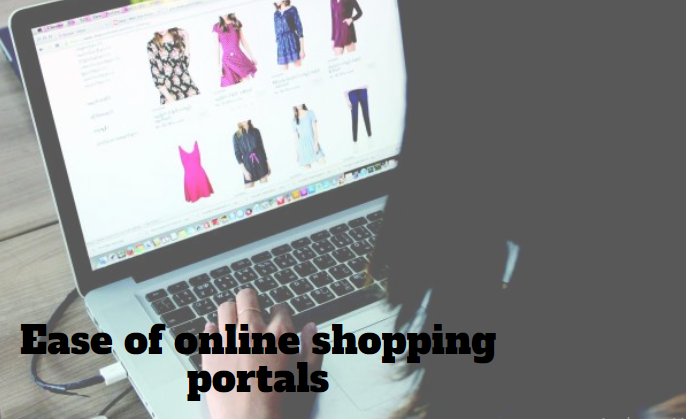 Ease of online shopping portals